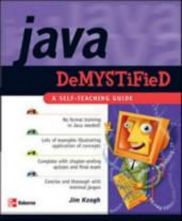 Java Demystified by James Edward Keogh