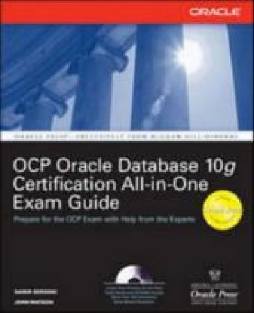Oracle Database 10g OCP Certification All-in-One by John Watson & Damir Bersinic