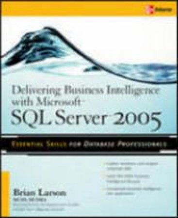 Delivering Business Intelligence With Microsoft SQL Server 2005 by Brian Larson