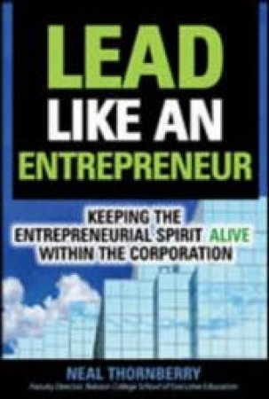 Lead Like an Entrepreneur by Neal Thornberry