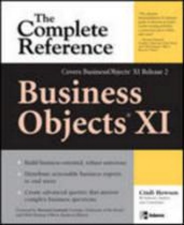 Business Objects XI the Complete Reference by Cindi Howson