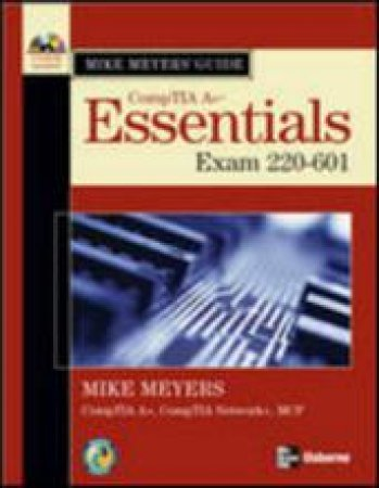 Mike Meyers' CompTIA A+  Guide by Michael Meyers