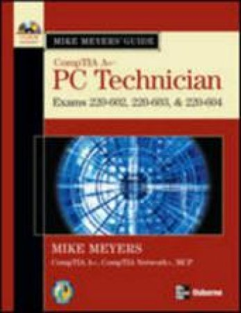 Mike Meyers' CompTIA A+ Guide by Mike Meyers