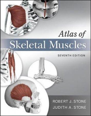 Atlas of Skeletal Muscles by Robert J. Stone & Judith A. Stone