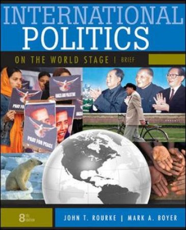 International Politics on the World Stage by John T. Rourke & Mark A. Boyer