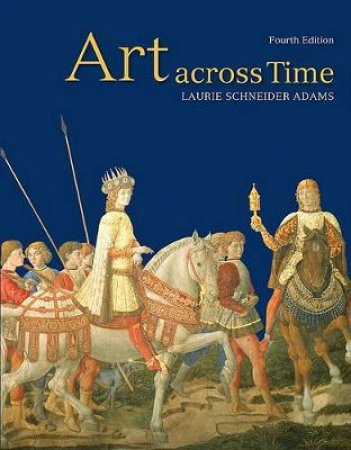Art Across Time by Laurie Schneider Adams
