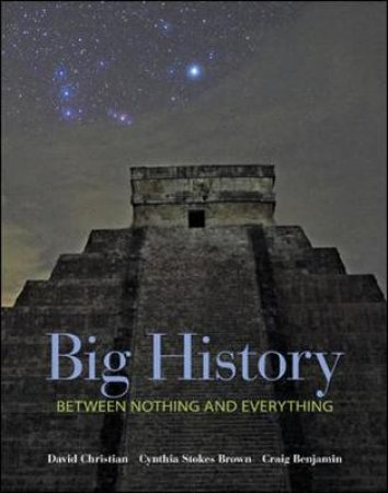 Big History by David Christian & Cynthia Stokes Brown & Craig Benjamin