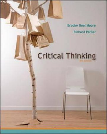 Critical Thinking by Brooke Noel Moore & Richard Parker