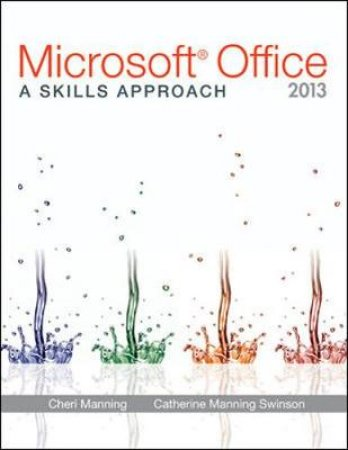Microsoft Office 2013 by Cheri Manning & Catherine Manning Swinson