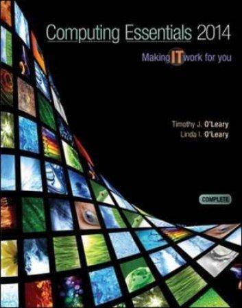 Computing Essentials 2014 by Timothy J. O'Leary & Linda I. O'Leary