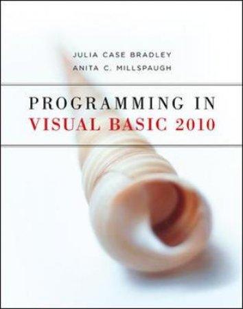 Programming in Visual Basic 2010 by Julia Case Bradley & Anita C. Millspaugh