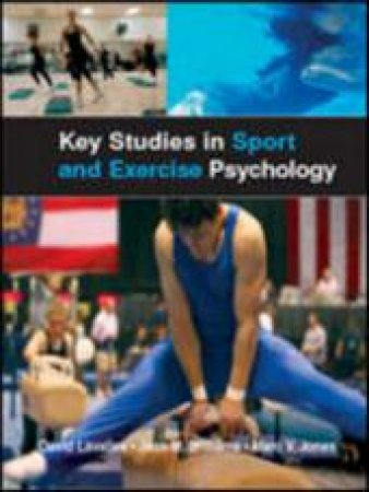 Key Studies in Sport and Exercise Psychology by David Lavallee & Jean M. Williams & Marc V. Jones & Mark Allen & Christopher Spray