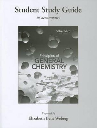 Principles of General Chemistry by Martin S. Silberberg & Elizabeth Bent Weberg