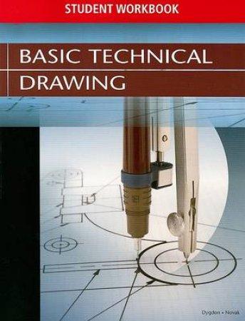 Basic Technical Drawing by John Thomas Dygdon & James E. Novak