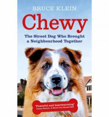 Chewy by Bruce Klein
