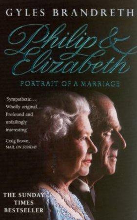 Philip & Elizabeth by Gyles Brandreth