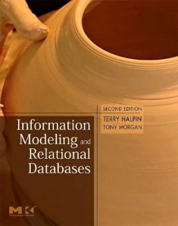 Information Modeling and Relational Databases by Terry Halpin & Tony Morgan