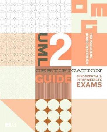 UML 2 Certification Guide by Tim Weilkiens & Bernd Oestereich