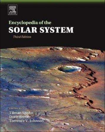 Encyclopedia of the Solar System by Tilman Spohn & Doris Breuer & Torrence V. Johnson