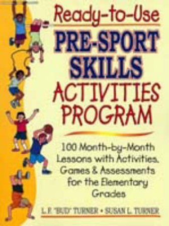 Ready-To-Use Pre-Sport Skills Activities Program by Lowell F. Turner & Susan Lilliman Turner