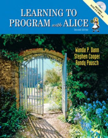 Learning To Program with Alice by Wanda P. Dann & Stephen Cooper & Randy Pausch