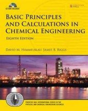 Basic Principles and Calculations in Chemical Engineering by David M. Himmelblau & James B. Riggs