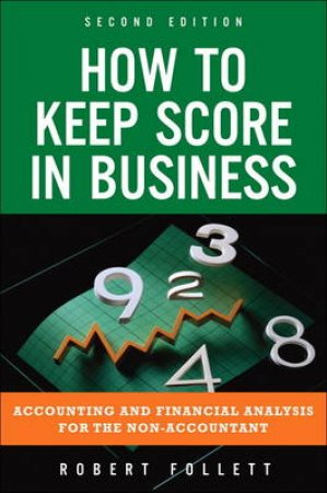 How to Keep Score in Business by Robert Follett