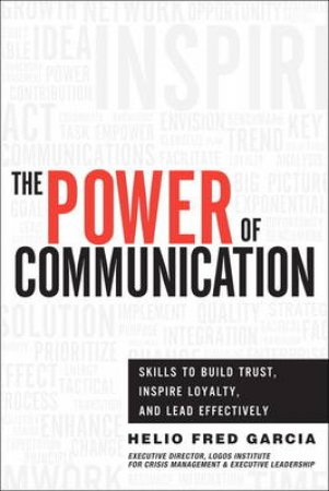 The Power of Communication by Helio Fred Garcia