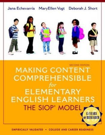 Making Content Comprehensible for Elementary English Learners by Jana Echevarria & Mary Ellen Vogt & Deborah J. Short