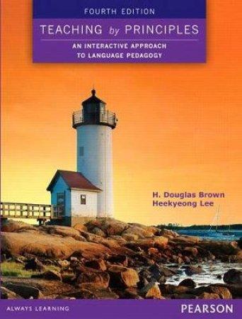 Teaching by Principles by H. Douglas Brown & Heekyeong Lee