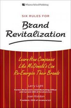 Six Rules for Brand Revitalization by Larry Light & Joan Kiddon