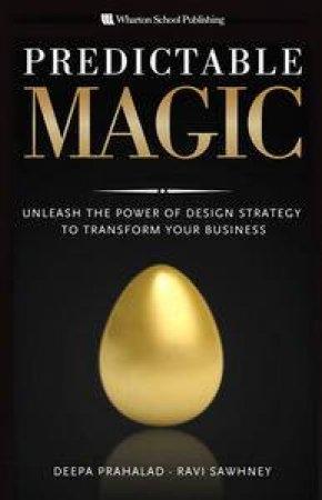 Predictable Magic by Deepa Prahalad & Ravi Sawhney