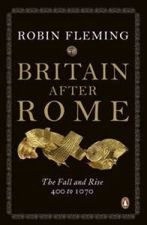 Britain After Rome by Robin Fleming