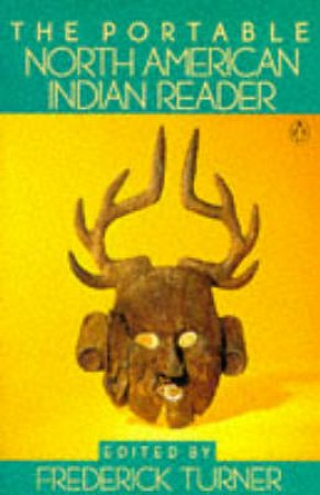 The Portable North American Indian Reader by Frederick W. Turner