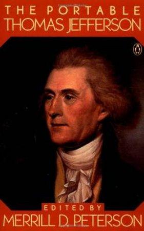 The Portable Thomas Jefferson by Thomas Jefferson & Merrill D. Peterson
