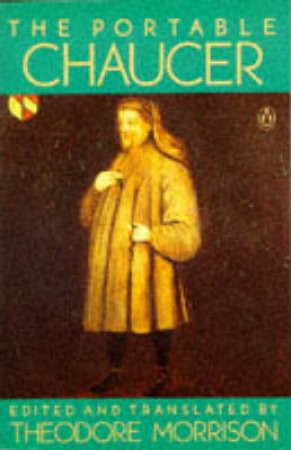 The Portable Chaucer by Geoffrey Chaucer & Theodore Morrison