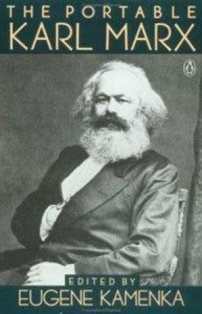 The Portable Karl Marx by Eugene Kamenka & Eugene Kamenka
