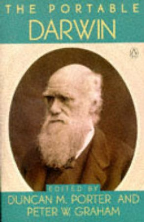 The Portable Darwin by Charles Darwin & Duncan M. Porter & Peter W. Graham
