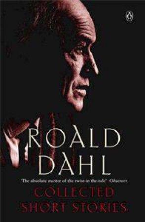 Collected Short Stories of Roald Dahl by Roald Dahl