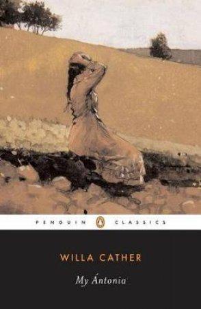 My Antonia by Willa Cather & Wladyslaw T. Benda & John J. Murphy