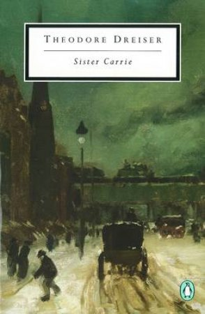 Sister Carrie by Theodore Dreiser & Neda M. Westlake & James L. W. West