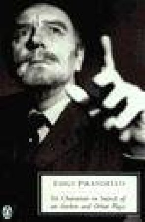 Six Characters in Search of an Author and Other Plays by Luigi Pirandello & Mark Musa