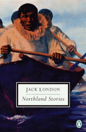 Northland Stories by Jack London & Jonathan Auerbach