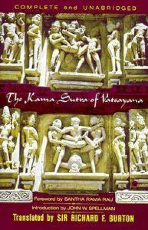 The Kama Sutra of Vatsayana by Vatsyayana & Santha Rama Rau & John W. Spellman & Richard Francis Burton
