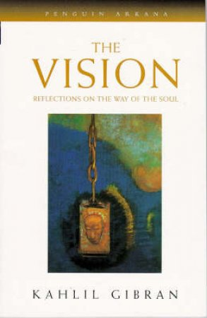 The Vision by Kahlil Gibran & Juan R. I. Cole