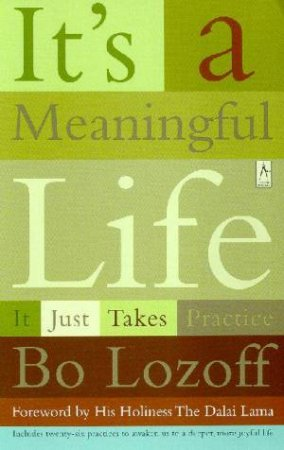 Its a Meaningful Life by Bo Lozoff
