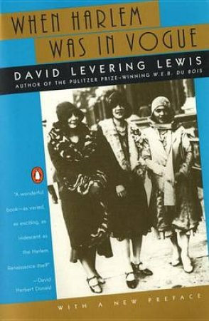 When Harlem Was in Vogue by David L. Lewis