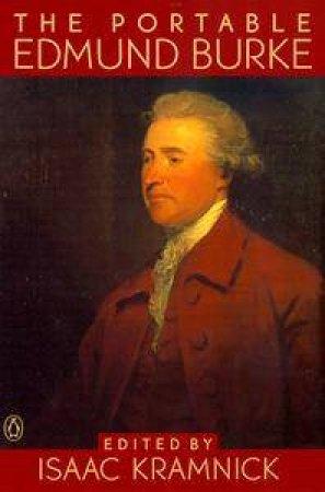 The Portable Edmund Burke by Edmund Burke & Isaac Kramnick