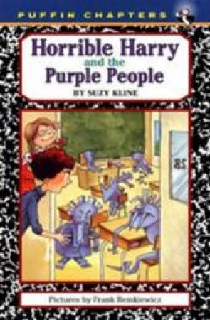Horrible Harry and the Purple People by Suzy Kline & Frank Remkiewicz