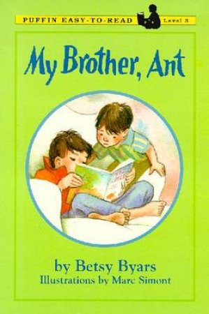 My Brother, Ant by Betsy Cromer Byars & Marc Simont